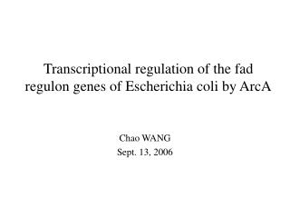 Transcriptional regulation of the fad regulon genes of Escherichia coli by ArcA