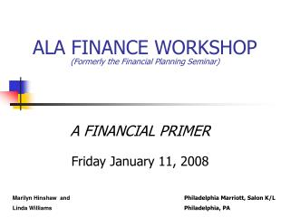 ALA FINANCE WORKSHOP Formerly the Financial Planning Seminar
