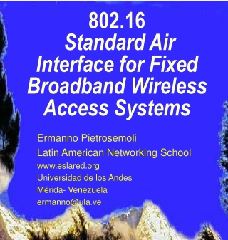 IEEE 802.16 Air Interface for Fixed Broadband Wireless Access ...