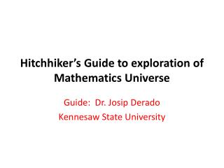 Hitchhiker s Guide to exploration of Mathematics Universe