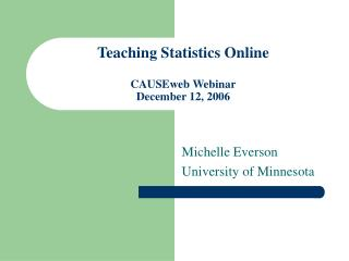 Teaching Statistics Online CAUSEweb Webinar December 12