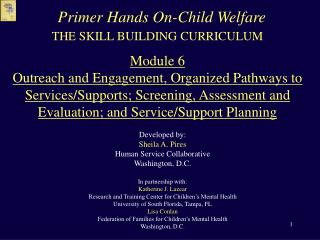 THE SKILL BUILDING CURRICULUM   Module 6 Outreach and Engagement, Organized Pathways to Services