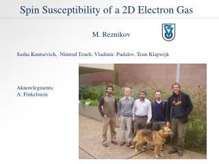 Sasha Kuntsevich,  Nimrod Teneh, Vladimir. Pudalov, Teun Klapwijk      Aknowlegments: A. Finkelstein