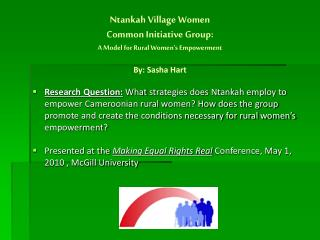 Ntankah Village Women  Common Initiative Group:  A Model for Rural Women s Empowerment  By: Sasha Hart