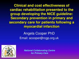 Clinical and cost effectiveness of cardiac rehabilitation presented to the group developing the NICE guideline: Secondar