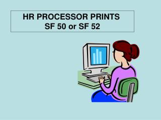 HR Processor Prints SF50 or SF52