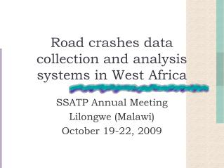 Road crashes data collection and analysis systems in West Africa