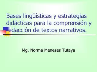 Bases ling  sticas y estrategias did cticas para la comprensi n y redacci n de textos narrativos.