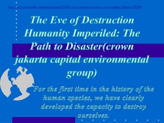 The Eve of Destruction Humanity Imperiled: Path to Disaster