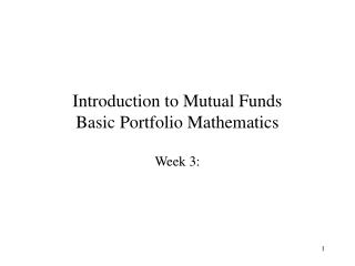 Introduction to Mutual Funds Basic Portfolio Mathematics