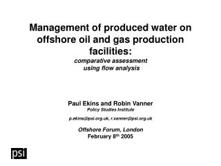 Management of produced water on offshore oil and gas production facilities:  comparative assessment  using flow analysis