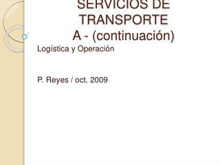 SERVICIOS DE TRANSPORTE A - continuaci n