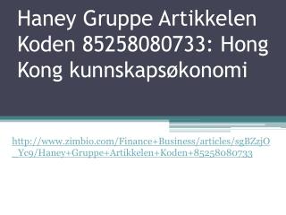 Haney Gruppe Artikkelen Koden 85258080733: Hong Kong kunnska