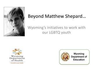 Beyond Matthew Shepard