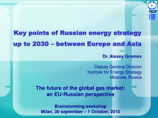 Key points of Russian energy strategy  up to 2030   between Europe and Asia