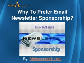 Why To Prefer Email Newsletter Sponsorship?