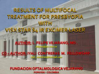 RESULTS OF MULTIFOCAL  TREATMENT FOR PRESBYOPIA WITH  VISX STAR S4 IR EXCIMER LASER