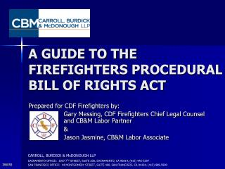 A GUIDE TO THE FIREFIGHTERS PROCEDURAL BILL OF RIGHTS ACT