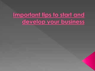 Important tips to start and develop your business