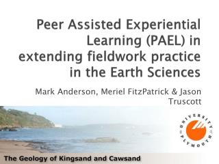 Peer Assisted Experiential Learning PAEL in extending fieldwork practice in the Earth Sciences