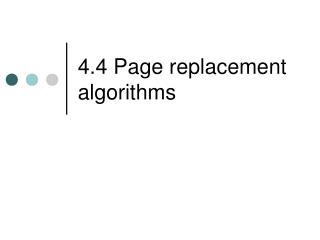 4.4 Page replacement algorithms