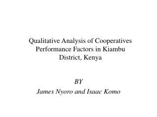 Qualitative Analysis of Cooperatives Performance Factors in Kiambu  District, Kenya