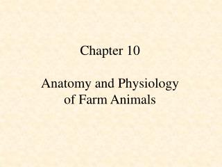 Chapter 10  Anatomy and Physiology  of Farm Animals
