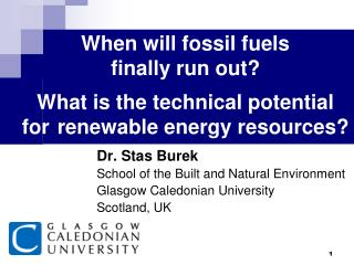 When will fossil fuels finally run out  What is the technical potential for  renewable energy resources