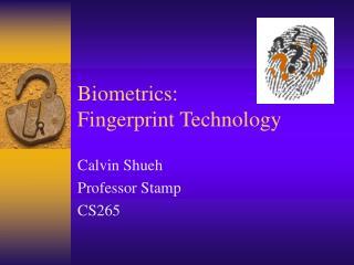 Biometrics: Fingerprint Technology