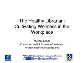 The Healthy Librarian:  Cultivating Wellness in the Workplace