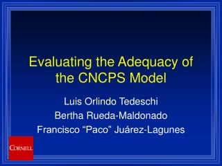 Evaluating the Adequacy of the CNCPS Model