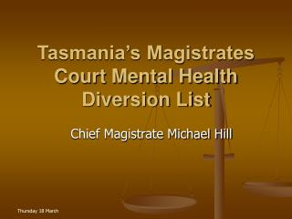Tasmania s Magistrates Court Mental Health Diversion List