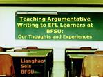 Teaching Argumentative Writing to EFL Learners at BFSU: Our Thoughts and Experiences