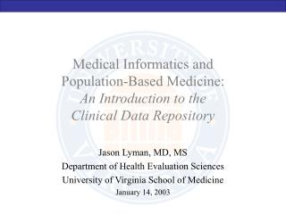 Medical Informatics and Population-Based Medicine:  An Introduction to the  Clinical Data Repository