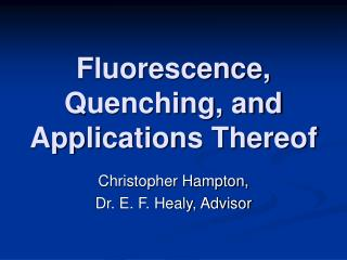 Fluorescence, Quenching, and Applications Thereof