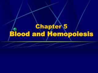 Chapter 5   Blood and Hemopoiesis