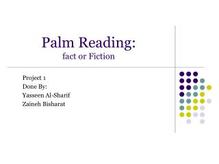 Palm Reading:  fact or Fiction