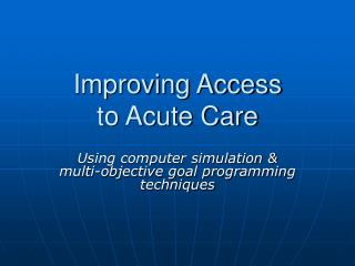 Improving Access  to Acute Care