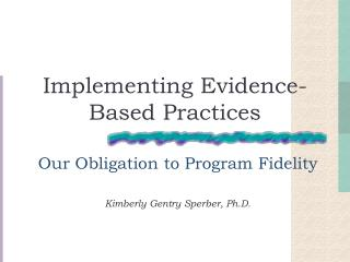 Implementing Evidence-Based Practices