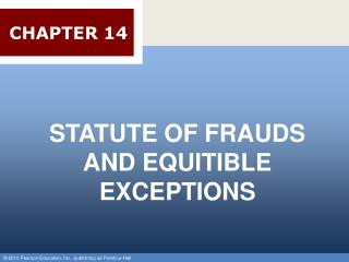 STATUTE OF FRAUDS AND EQUITIBLE EXCEPTIONS