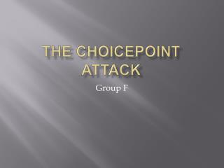 The choicepoint attack