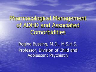 Pharmacological Management of ADHD and Associated Comorbidities