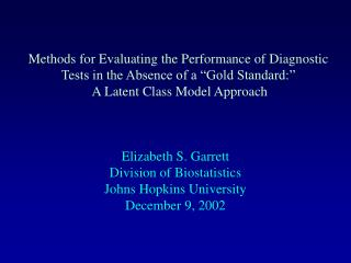 Methods for Evaluating the Performance of Diagnostic Tests in the Absence of a  Gold Standard:    A Latent Class Model A