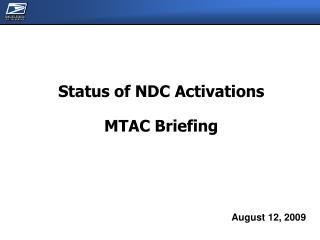 Status of NDC Activations  MTAC Briefing