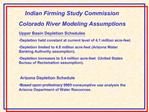Indian Firming Study Commission Colorado River Modeling Assumptions