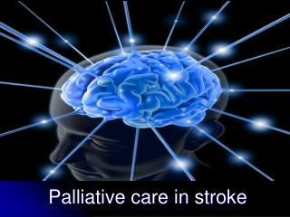 Palliative care in stroke