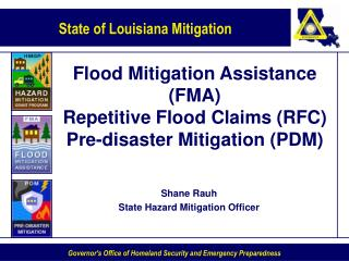 Flood Mitigation Assistance FMA  Repetitive Flood Claims RFC Pre-disaster Mitigation PDM
