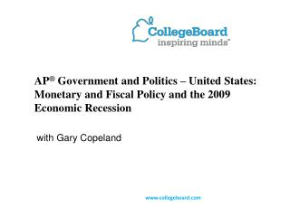 AP  Government and Politics   United States:  Monetary and Fiscal Policy and the 2009 Economic Recession