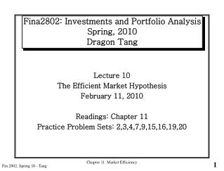 Fina2802: Investments and Portfolio Analysis Spring, 2010 Dragon Tang