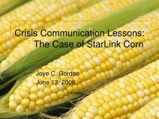 Crisis Communication Lessons:   The Case of StarLink Corn